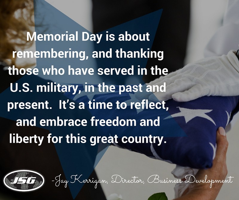 What Memorial Day Means to JSG - Jay Kerrigan
