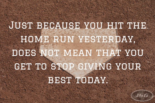 Best Career Advice: Yesterday's home runs do not win today's games