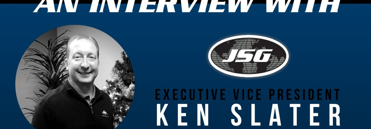 An Interview With JSG Executive Vice President Ken Slater
