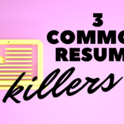 3 Common Resume Killers