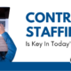 Contract Staffing Is Key In Today's Market